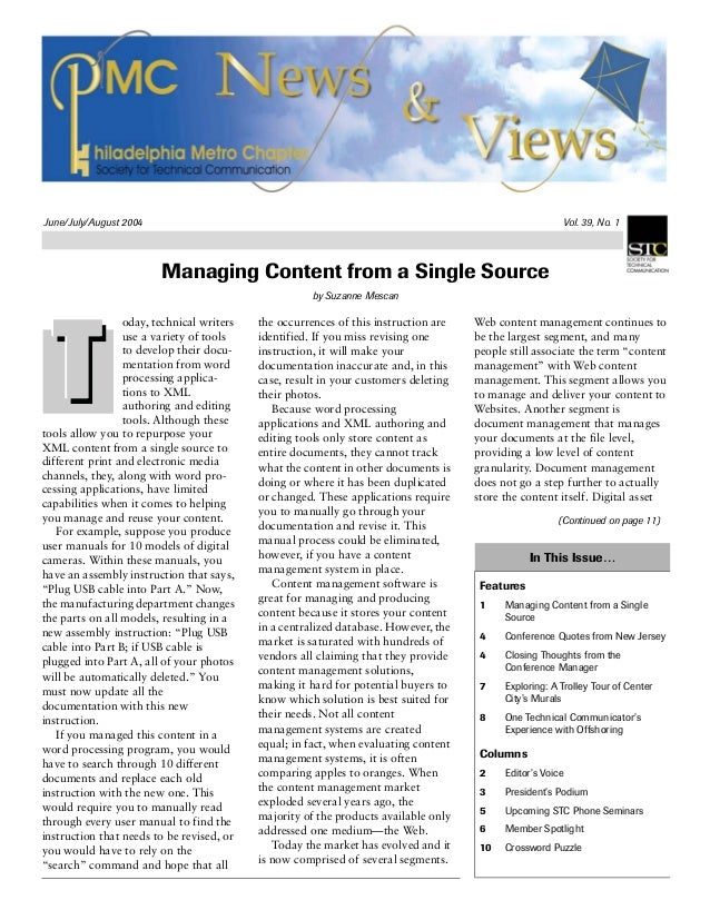 June/July/August 2004 Vol. 39, No. 1 Managing Content from a Single Source by Suzanne Mescan oday, technical writers use a...
