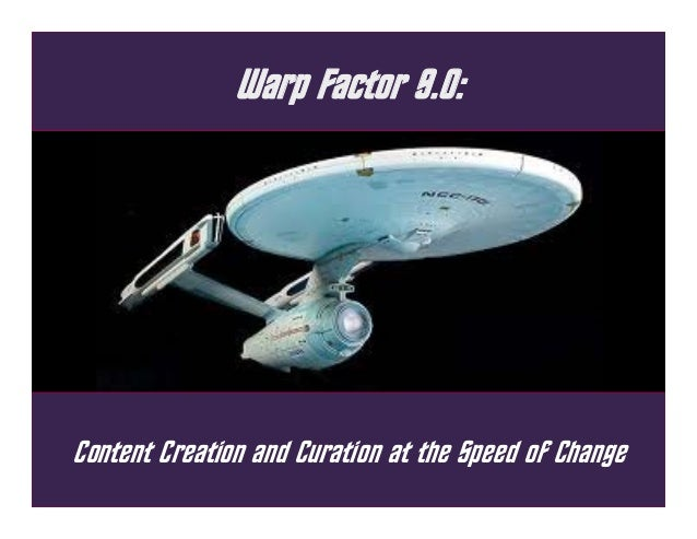 W^rp F^ctor 9.0: Content Cre^tion ^nd Cur^tion ^t the Speed of Ch^nge