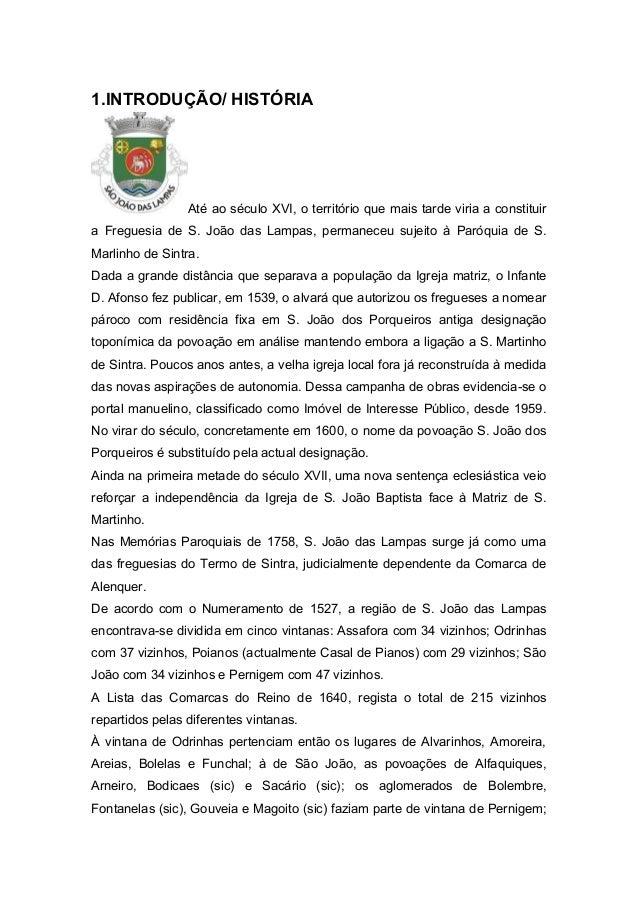 1.INTRODUÇÃO/ HISTÓRIA Até ao século XVI, o território que mais tarde viria a constituir a Freguesia de S. João das Lampas...