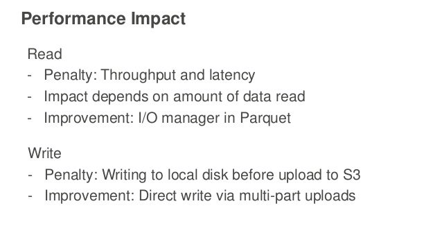 Performance Impact Read - Penalty: Throughput and latency - Impact depends on amount of data read - Improvement: I/O manag...