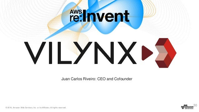 © 2016, Amazon Web Services, Inc. or its Affiliates. All rights reserved. Juan Carlos Riveiro: CEO and Cofounder 30