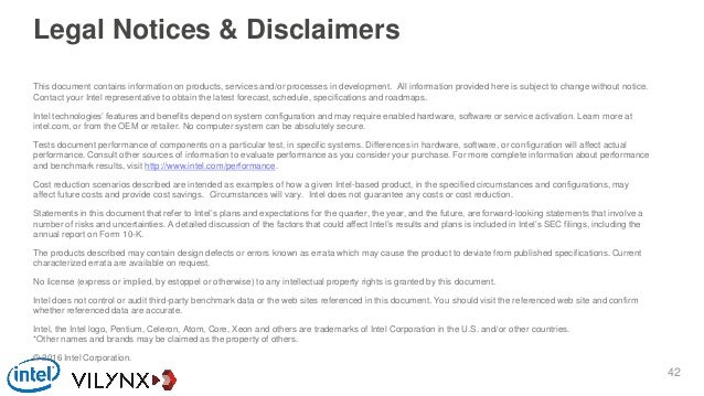 Legal Notices & Disclaimers This document contains information on products, services and/or processes in development. All ...