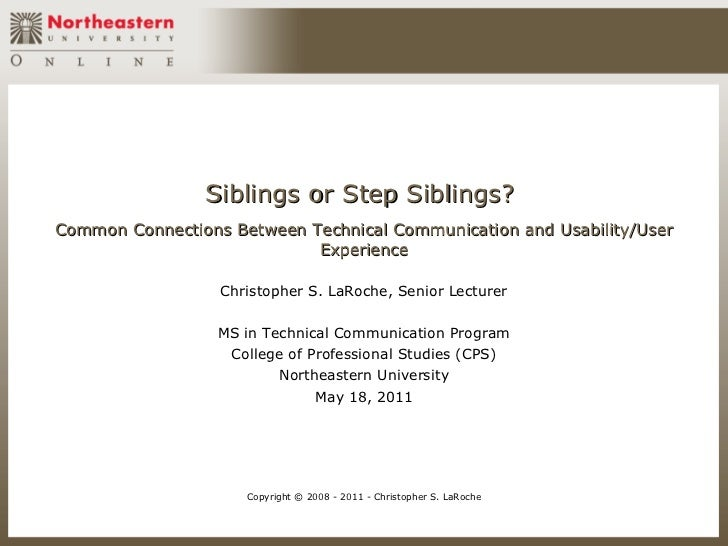 Siblings or Step Siblings?Common Connections Between Technical Communication and Usability/User                           ...