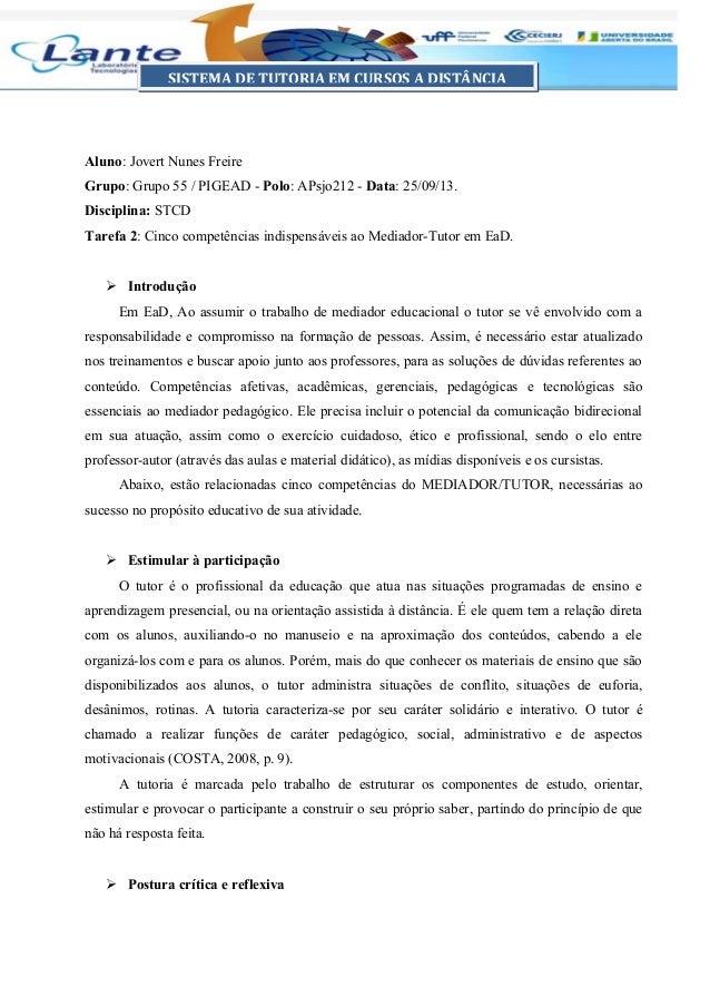 Aluno: Jovert Nunes Freire Grupo: Grupo 55 / PIGEAD - Polo: APsjo212 - Data: 25/09/13. Disciplina: STCD Tarefa 2: Cinco co...