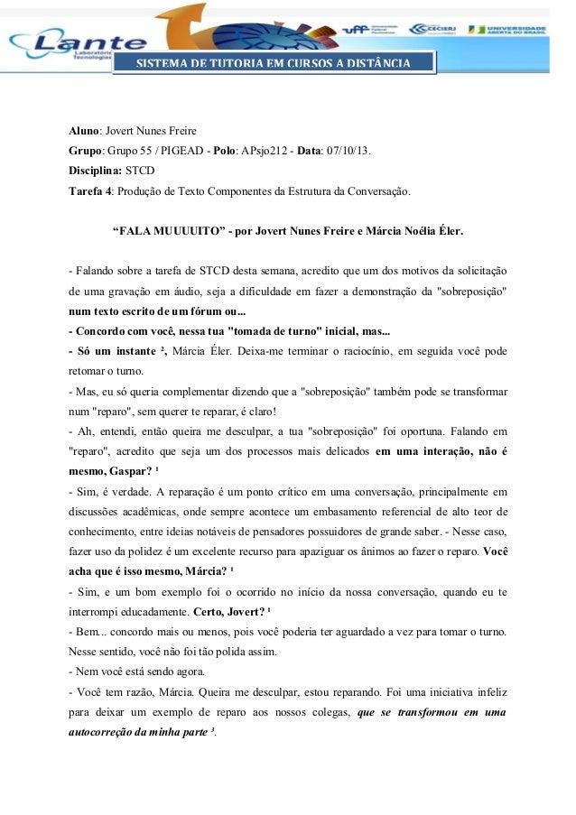 Aluno: Jovert Nunes Freire Grupo: Grupo 55 / PIGEAD - Polo: APsjo212 - Data: 07/10/13. Disciplina: STCD Tarefa 4: Produção...