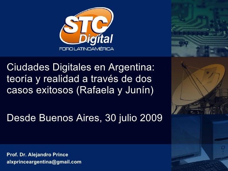 Ciudades Digitales en Argentina: teoría y realidad a través de dos casos exitosos (Rafaela y Junín) Desde Buenos Aires, 30...