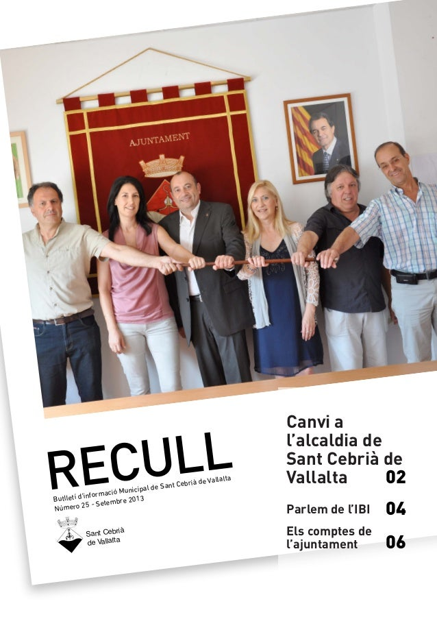 RECULL Butlletí d'informació Municipal de Sant Cebrià de Vallalta Número 25 - Setembre 2013 Sant Cebrià de Vallalta Parlem...