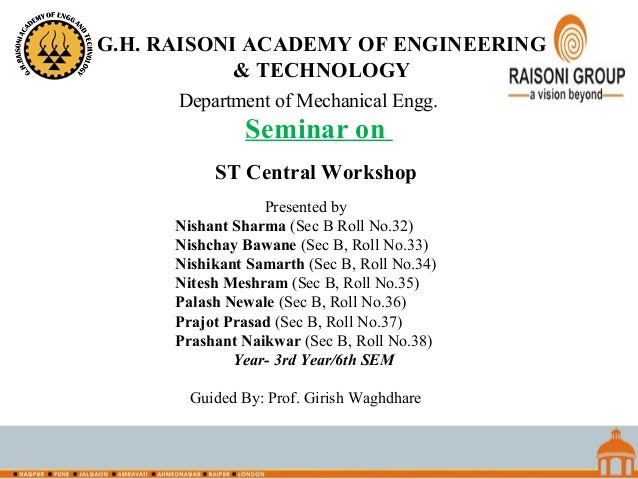 Seminar on Department of Mechanical Engg. ST Central Workshop Presented by Nishant Sharma (Sec B Roll No.32) Nishchay Bawa...