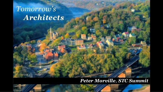 Peter Morville, STC Summit Tomorrow's Architects
