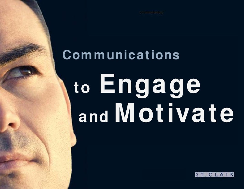 Communications     Communications     Engage  to  and Motivate