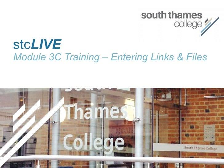 stc LIVE Module 3C Training – Entering Links & Files