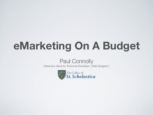 eMarketing On A Budget                   Paul Connolly     Interactive Services Technical Developer ( Web Designer )