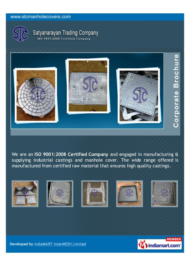 We are an ISO 9001:2008 Certified Company and engaged in manufacturing &supplying industrial castings and manhole cover. T...