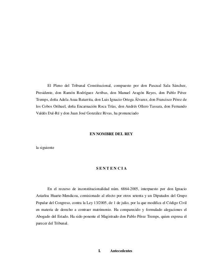 El Pleno del Tribunal Constitucional, compuesto por don Pascual Sala Sánchez,Presidente, don Ramón Rodríguez Arribas, don ...