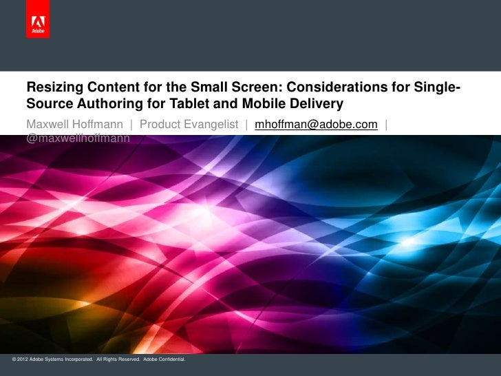 Resizing Content for the Small Screen: Considerations for Single-     Source Authoring for Tablet and Mobile Delivery     ...