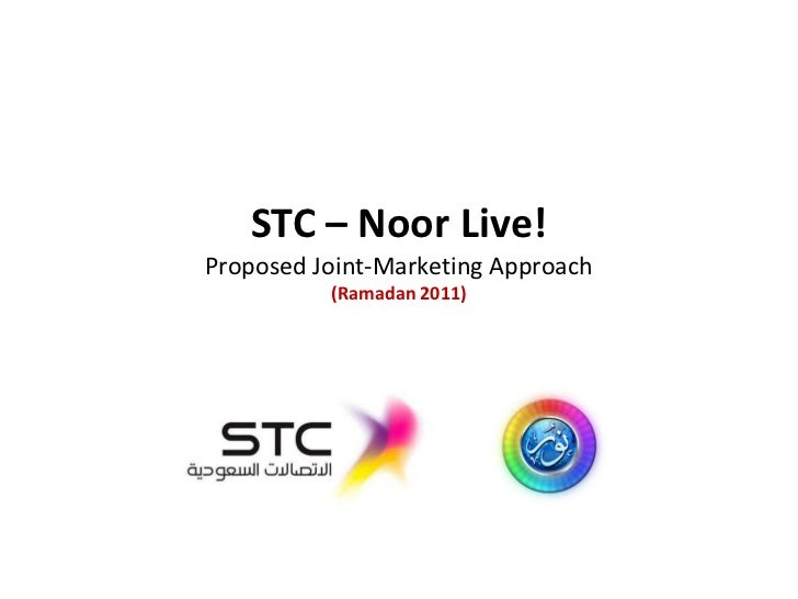 STC – Noor Live!Proposed Joint-Marketing Approach(Ramadan 2011)<br />
