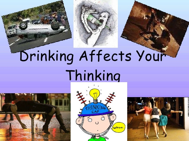 Drinking Affects Your Thinking