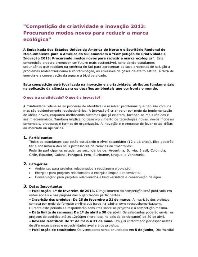 """""""Competição de criatividade e inovação 2013:Procurando modos novos para reduzir a marcaecológica""""A Embaixada dos Estados U..."""