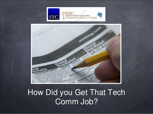 How Did you Get That Tech      Comm Job?