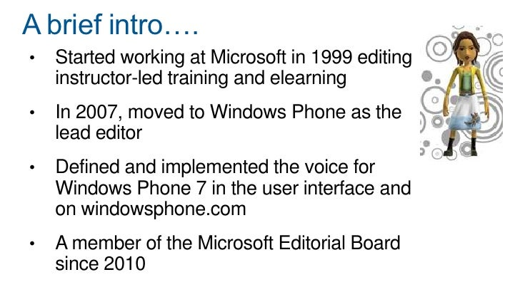 Why I'm here today…• Voice• Microsoft's culture• Collaboration• Communication