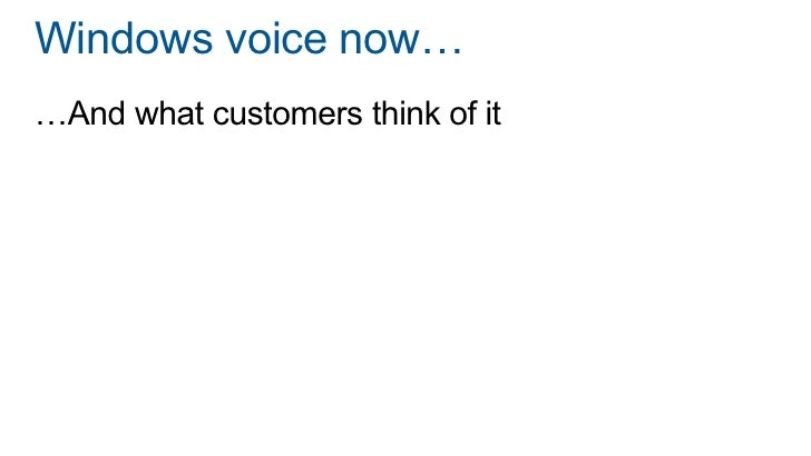 The new voice of WindowsWhat customers want….