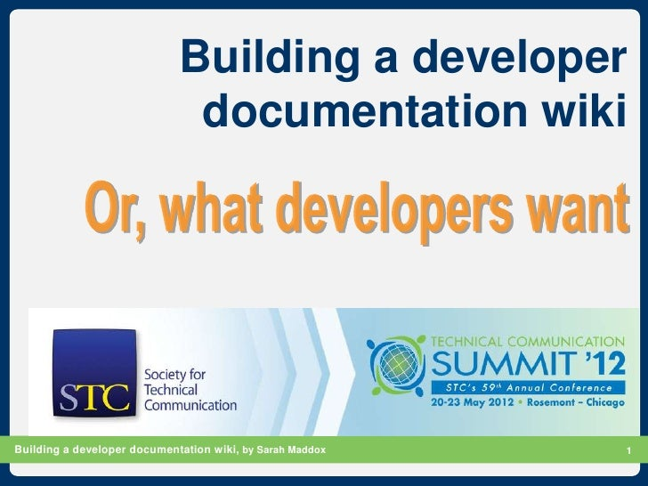 Building a developer                              documentation wikiBuilding a developer documentation wiki, by Sarah Madd...