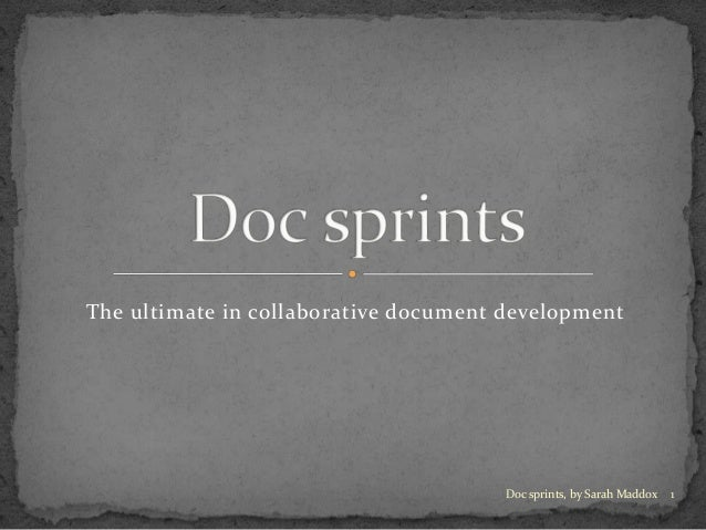 The ultimate in collaborative document development1Doc sprints, by Sarah Maddox