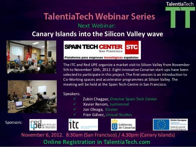 Next Webinar:            Canary Islands into the Silicon Valley wave                          The ITC and Red UPE organize...