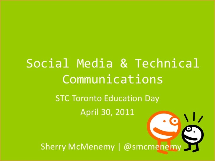 Social Media & Technical Communications<br />STC Toronto Education Day<br />April 30, 2011<br />Sherry McMenemy | @smcmene...