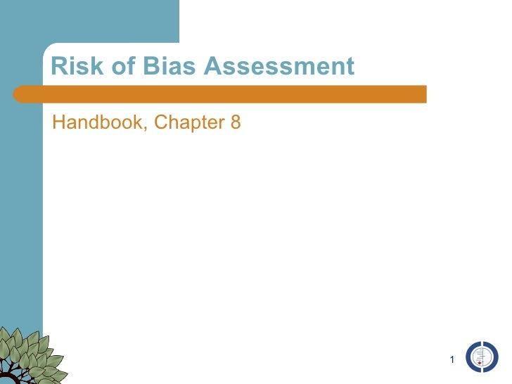 Risk of Bias Assessment <ul><li>Handbook, Chapter 8 </li></ul>