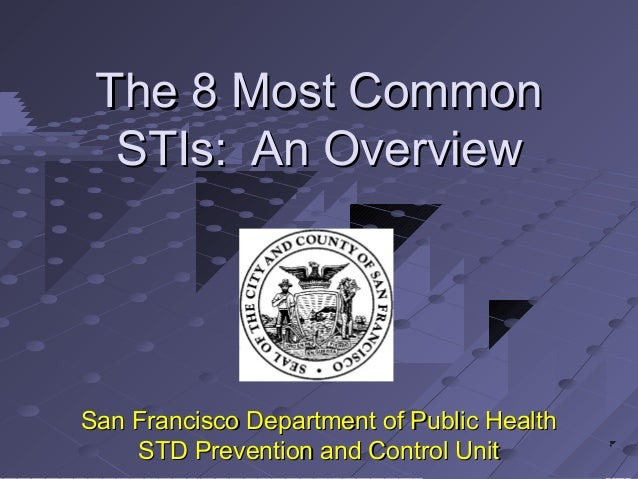 The 8 Most Common STIs: An Overview  San Francisco Department of Public Health STD Prevention and Control Unit