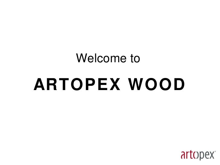 Welcome to  ARTOPEX WOOD