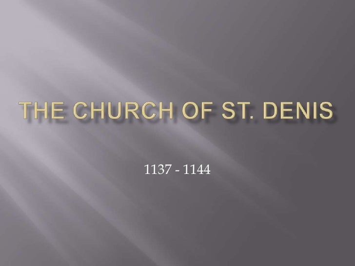The Church of St. Denis<br />1137 - 1144<br />