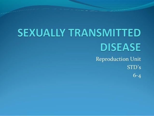 Reproduction Unit STD's 6-4