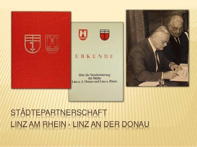 STÄDTEPARTNERSCHAFT LINZ AM RHEIN • LINZ AN DER DONAU
