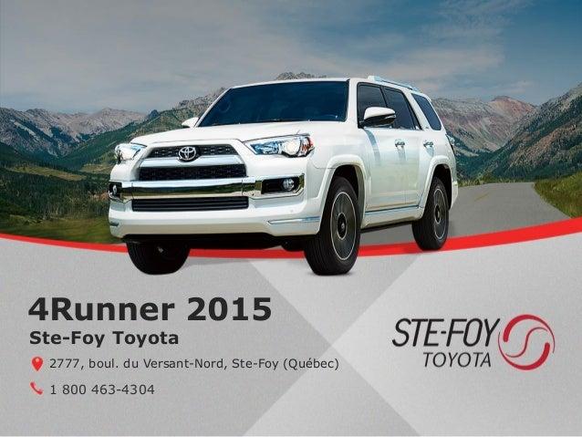 4Runner 2015 1 800 463-4304 Ste-Foy Toyota 2777, boul. du Versant-Nord, Ste-Foy (Québec)