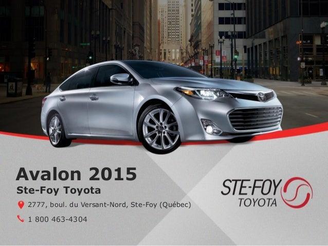Avalon 2015 1 800 463-4304 Ste-Foy Toyota 2777, boul. du Versant-Nord, Ste-Foy (Québec)