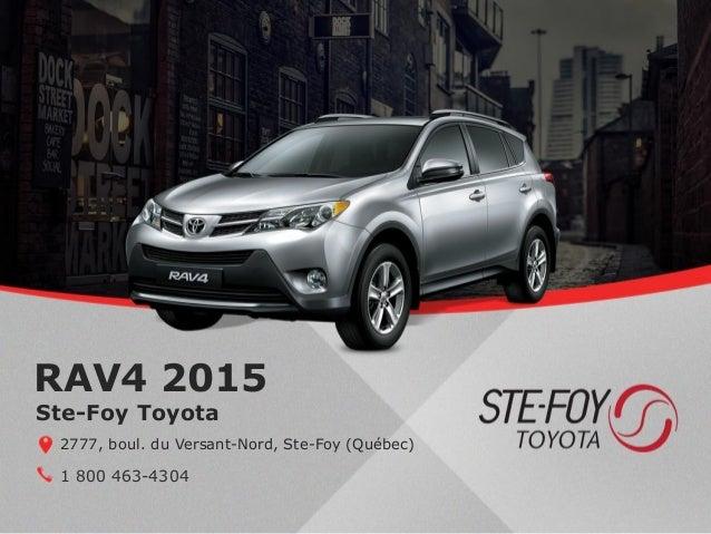 RAV4 2015 1 800 463-4304 Ste-Foy Toyota 2777, boul. du Versant-Nord, Ste-Foy (Québec)