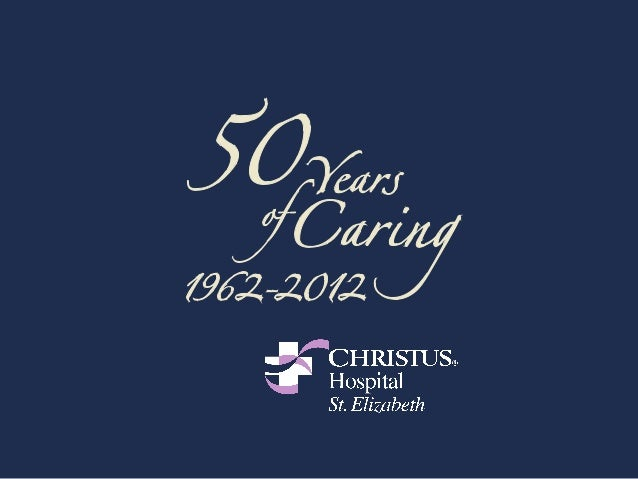 CHRISTUS Hospital – St. Elizabeth celebrates 50years of operation on Calder Street.Join with us as we acknowledge the grow...