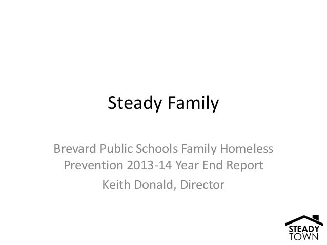 Steady Family Brevard Public Schools Family Homeless Prevention 2013-14 Year End Report Keith Donald, Director