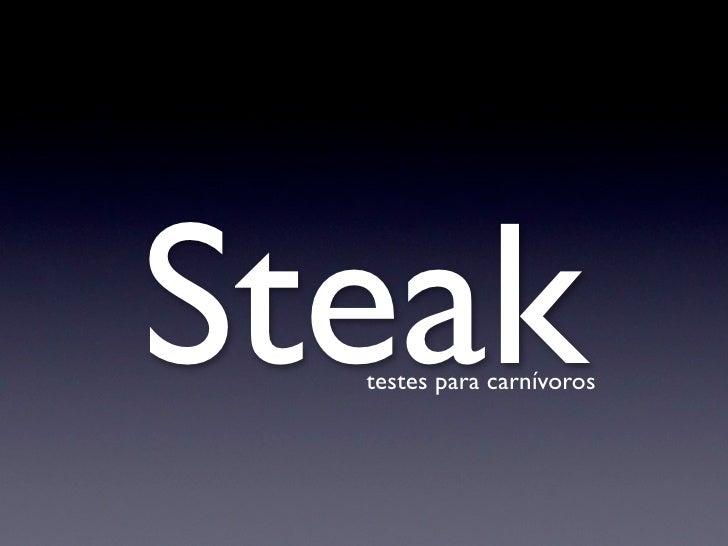 Steak   testes para carnívoros