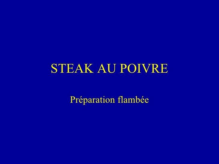 STEAK AU POIVRE Préparation flambée