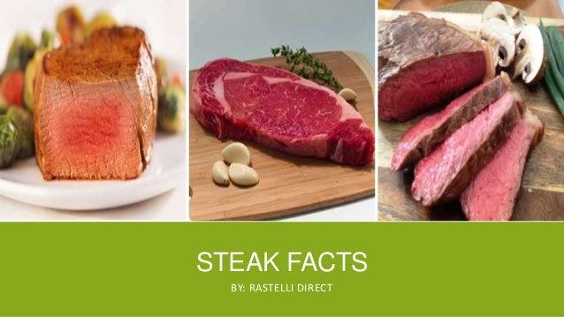 STEAK FACTS BY: RASTELLI DIRECT