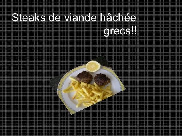 Steaks de viande hâchée                  grecs!!