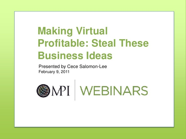 Making Virtual Profitable: Steal These Business Ideas