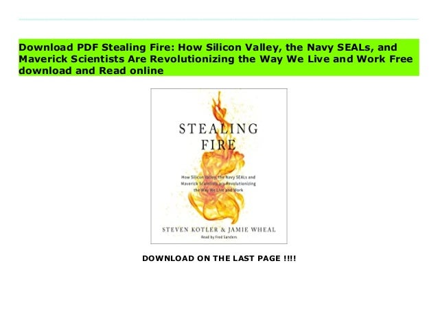 stealing firehowsiliconvalleythenavysea lsandmaverickscientistsarerevolutionizingthewayweliveandwork 1 638