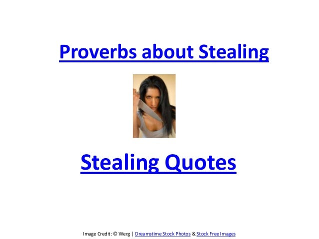 Image Credit: © Werg | Dreamstime Stock Photos & Stock Free ImagesProverbs about StealingStealing Quotes