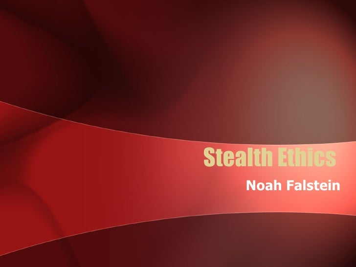 Stealth Ethics  Noah Falstein