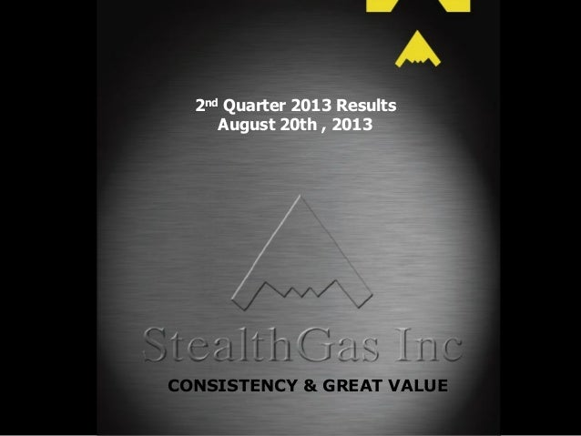2nd Quarter 2013 Results August 20th , 2013 CONSISTENCY & GREAT VALUE