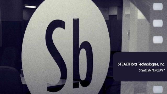 STEALTHbits Technologies, Inc. StealthINTERCEPT®